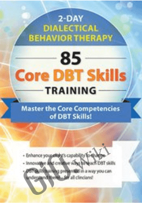 Dialectical Behavior Therapy: 85 Core DBT Skills Training - Stephanie Vaughn