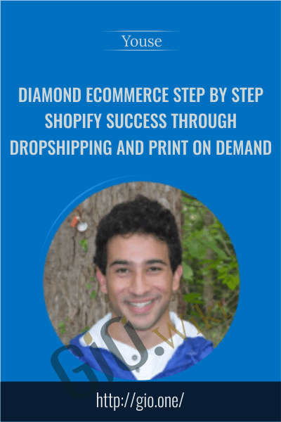 Diamond ECommerce STEP BY STEP Shopify Success Through Dropshipping And Print On Demand - Youse
