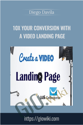 10X Your Conversion With a Video Landing Page – Diego Davila