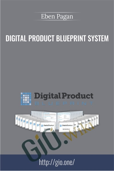 Digital Product Blueprint System - Eben Pagan