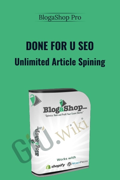 Done For U SEO and Unlimited Article Spining - BlogaShop Pro