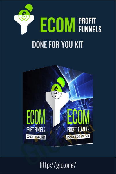 Done for You Kit - eCom Profit Funnels