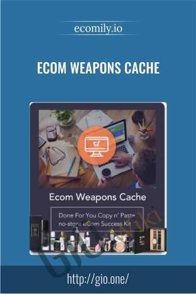 ECom Weapons Cache - ecomily.io