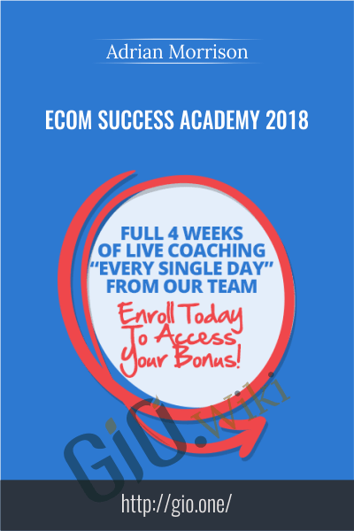 Ecom Success Academy 2018 - Adrian Morrison
