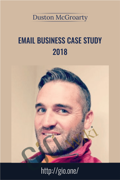 Email Business Case Study 2018 - Duston McGroarty