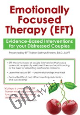 Emotionally Focused Therapy (EFT): Evidence-Based Interventions for Your Distressed Couples - Kathryn RheemEmotionally Focused Therapy (EFT): Evidence-Based Interventions for Your Distressed Couples - Kathryn Rheem