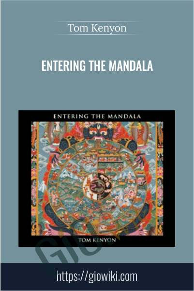 Entering The Mandala - Tom Kenyon