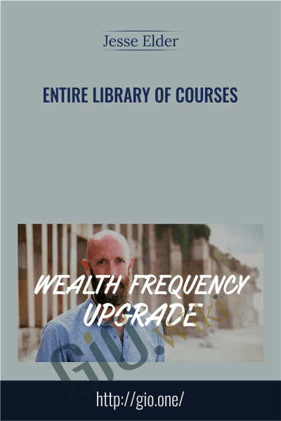 Entire Library of Courses - Jesse Elder