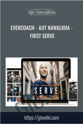 Evercoach - Ajit Nawalkha - First Serve -  Ajit Nawalkha