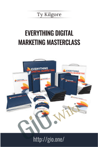 Everything Digital Marketing MasterClass - Ty Kilgore
