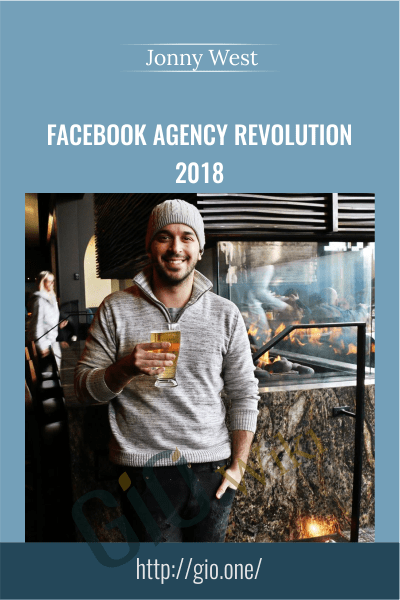 Facebook Agency Revolution 2018 -  Jonny West