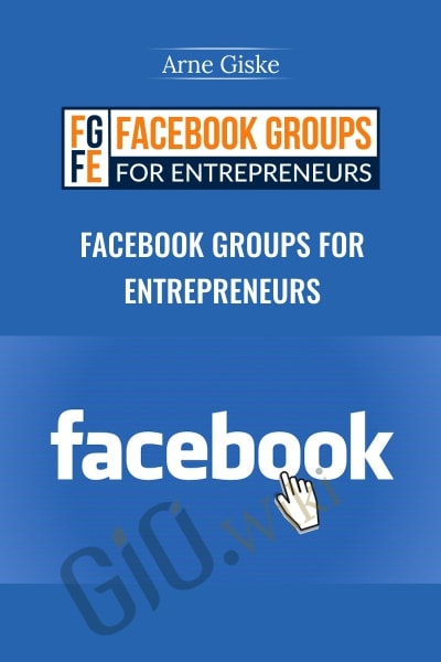 Facebook Groups for Entrepreneurs - Arne Giske