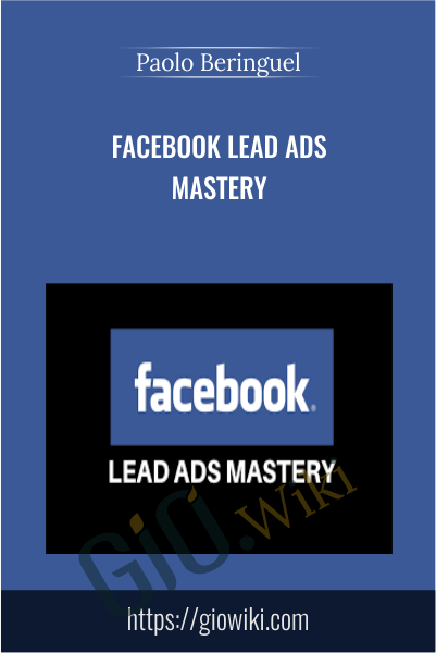 Facebook Lead Ads Mastery - Paolo Beringuel