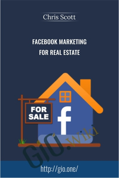 Facebook Marketing for Real Estate - Chris Scott