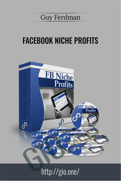 Facebook Niche Profits - Guy Ferdman