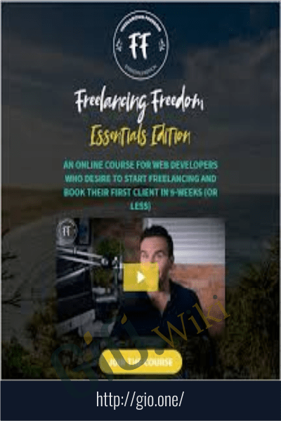 Freelancing Freedom Essentials Edition - Brad Hussey
