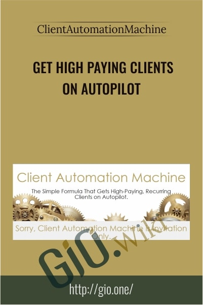 Get High Paying Clients On Autopilot