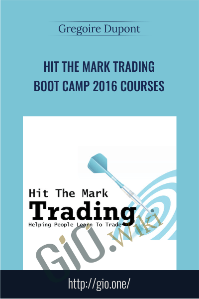 Hit The Mark Trading – Boot Camp 2016 Courses – Gregoire Dupont