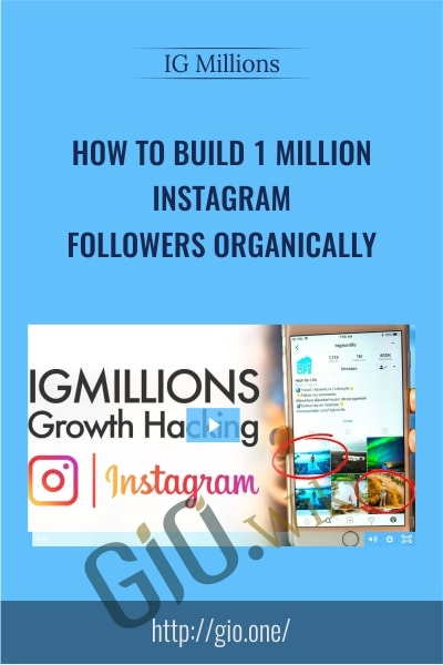 How To Build 1 Million Instagram Followers Organically - IG Millions