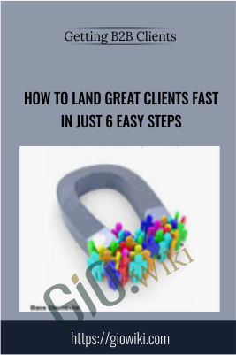 How to Land Great Clients Fast in Just 6 Easy Steps