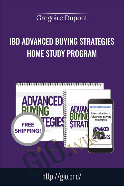 IBD Advanced Buying Strategies Home Study Program - Gregoire Dupont