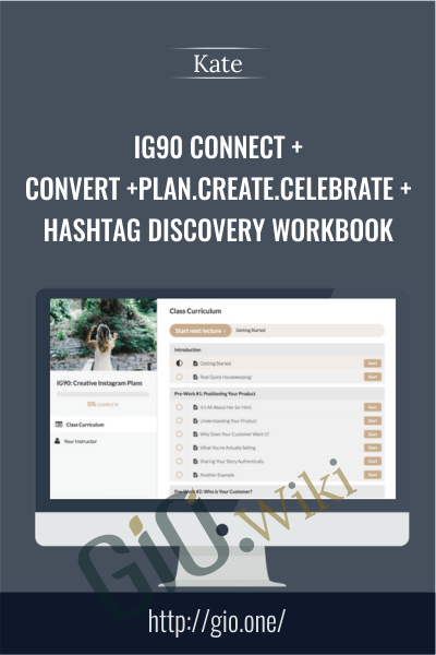 IG90 Connect + Convert +Plan.Create.Celebrate + Hashtag Discovery Workbook - Kate
