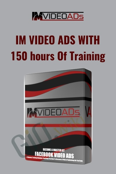IM Video Ads With – 150 hours Of Training