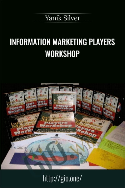 Information Marketing Players Workshop - Yanik Silver