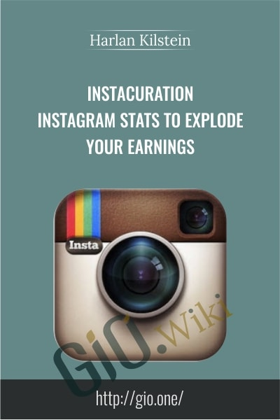 InstaCuration – Instagram Stats To Explode Your Earnings - Harlan Kilstein