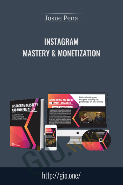 Instagram Mastery & Monetization - Josue Pena