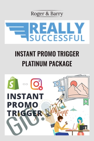 Instant Promo Trigger Platinum Package - Roger and Barry