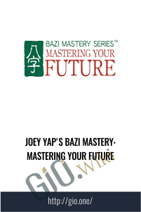 Joey Yap's BaZi Mastery: Mastering Your Future