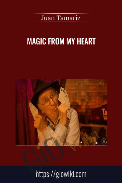 Magic from My Heart - Juan Tamariz