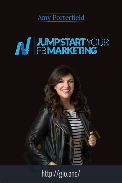 Jump Start Your FB Marketing - Amy Porterfield