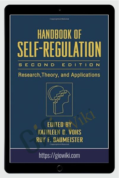Handbook of Self-Regulation, Second Edition - Kathleen Vohs & Roy Baumeister