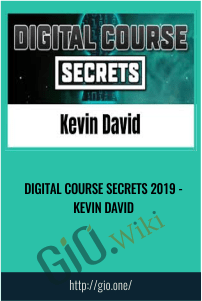 Digital Course Secrets 2019 - Kevin David