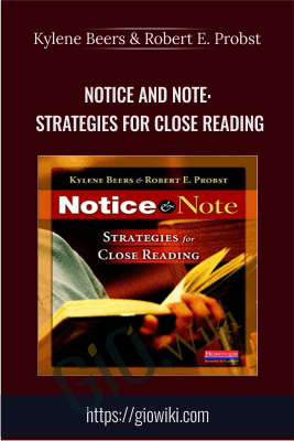 Notice and Note: Strategies for Close Reading - Kylene Beers & Robert E. Probst