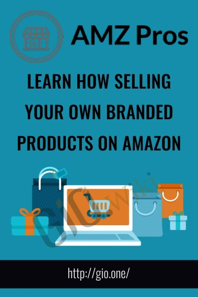 Learn How Selling Your Own Branded Products on Amazon - AMZPROS