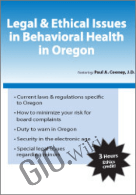 Legal & Ethical Issues in Behavioral Health in Oregon - David J. Madigan &  Paul A. Cooney