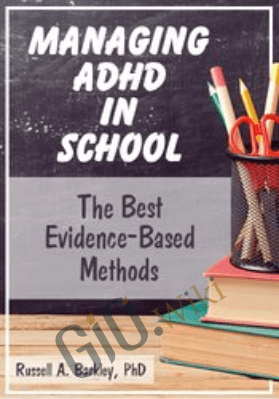 Managing ADHD in School: The Best Evidence-Based Methods