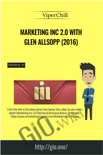 Marketing Inc 2.0 with Glen Allsopp (2016) – ViperChill