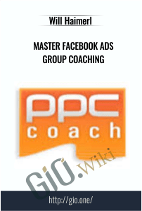 Master Facebook Ads Group Coaching – Will Haimerl