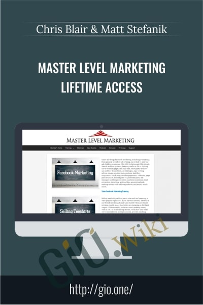 Master Level Marketing Lifetime Access - Chris Blair & Matt Stefanik