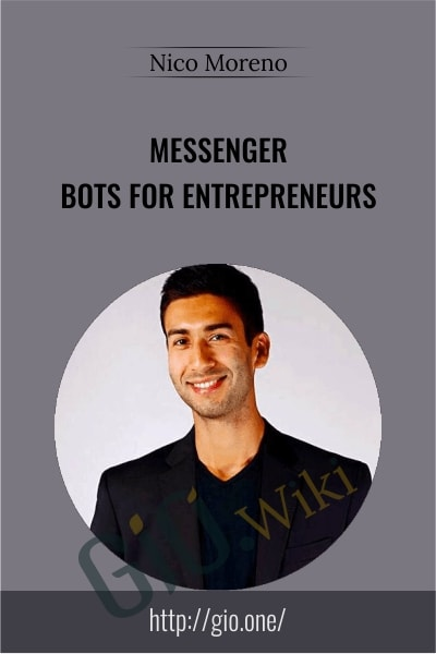 Messenger Bots for Entrepreneurs - Nico Moreno