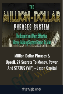 Million Dollar Phrases & Upsell, 27 Secrets To Money, Power, And STATUS (VIP) – Jason Capital