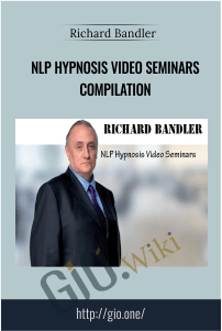 NLP Hypnosis Video Seminars Compilation – Richard Bandler