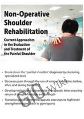 Non-Operative Shoulder Rehabilitation: Current Approaches in the Evaluation and Treatment of the Painful Shoulder - Frank Layman