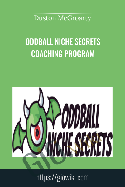 Oddball Niche Secrets Coaching Program - Duston McGroarty