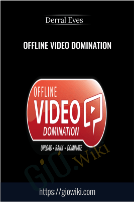 Offline Video Domination – Derral Eves