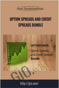 Option Spreads and Credit Spreads Bundle – Hari Swaminathan